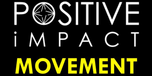 The Positive Impact Movement